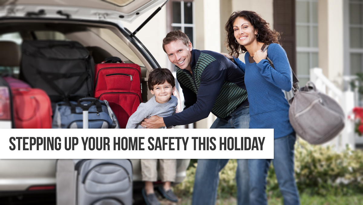 Stepping-up-your-home-safety-this-holiday